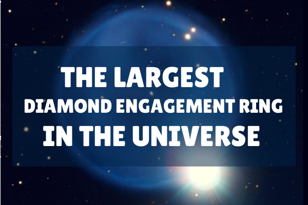 The Largest Diamond Engagement Ring in the Universe